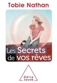 Tobie Nathan - Les secrets de vos rêves.