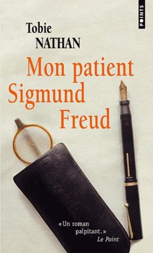 Tobie Nathan - Mon patient Sigmund Freud.
