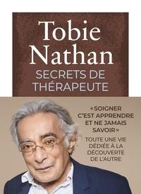 Tobie Nathan - Secrets de thérapeute.