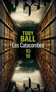 Toby Ball - Les catacombes.