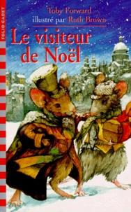 Toby Forward et Ruth Brown - Le visiteur de Noël.