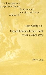 Toby Garfitt - Daniel Halévy, Henri Petit, et les Cahiers verts.