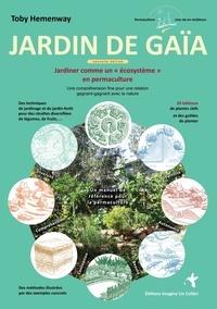 Toby Hemenway - Jardin de Gaïa - Jardiner comme un « écosystème » en permaculture.
