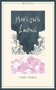Toby Vieira - Marlow's Landing - A John Murray Original.