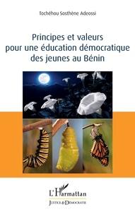 Tochéhou Sosthène Adeossi - Principes et valeurs pour une éducation démocratique des jeunes au Bénin.