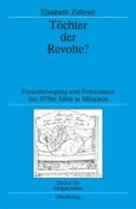 Töchter der Revolte? - Frauenbewegung und Feminismus der 1970er Jahre in München.