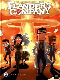 Tod et Ruddy Pomarède - Flander's Company Tome 2 : Le mal, c'est classe !.