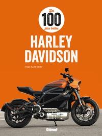 Tod Rafferty - Les 100 plus belles Harley-Davidson.