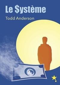 Todd Anderson - Le Système.