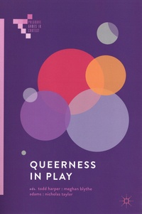 Todd Harper et Meghan Blythe Adams - Queerness in Play.