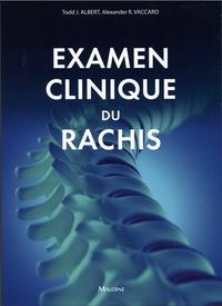 Todd-J Albert et Alexander R. Vaccaro - Examen clinique du rachis.