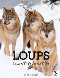 Todd K. Fuller - Loups - L'esprit de la nature.