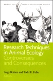 Todd-K Fuller et Luigi Boitani - Research Techniques in Animal Ecology. - Controversies and Consequences.