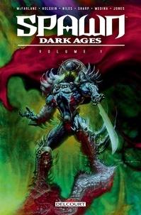 Todd Mc Farlane et Brian Holguin - Spawn - Dark Ages Tome 1 : .