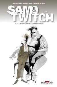 Todd McFarlane et Alexandre Maleev - Sam & Twitch Tome 4 : L'affaire John Doe.