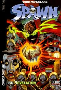 Todd McFarlane - Spawn Tome 3 : Révélation.