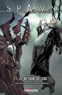 Todd McFarlane et Szymon Kudranski - Spawn Tome 7 : Le retour de Cog.