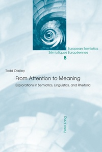 Todd Oakley - From Attention to Meaning - Explorations in Semiotics, Linguistics, and Rhetoric.