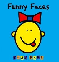 Todd Parr - Funny Faces.