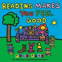 Todd Parr - Reading Makes You Feel Good.