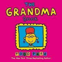 Todd Parr - The Grandma Book.