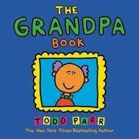 Todd Parr - The Grandpa Book.