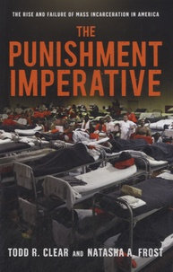 Todd R. Clear et Natasha A. Frost - The Punishment Imperative.