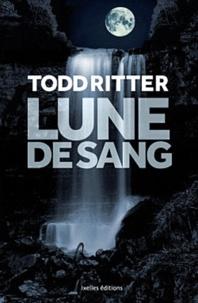 Todd Ritter - Lune de sang.