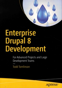 Enterprise Drupal 8 Development - For Advanced projects and Large Development Teams.pdf