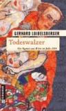 Todeswalzer - Ein Roman aus dem alten Wien.