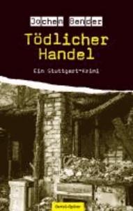 Tödlicher Handel - Ein Stuttgart-Krimi.