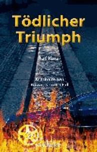 Tödlicher Triumph - Bussards dritter Fall / Kriminalroman.