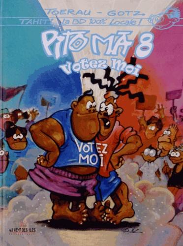 Toerau et  Gotz - Pito Ma Tome 8 : Votez moi.