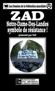 Tof - ZAD - Notre-Dame-des-Landes, symbole de résistance !.