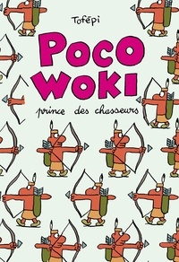 Tofépi - Poco-Woki - Prince des chasseurs.