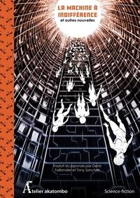 Toh Enjoe et Hirotaka Tobi - La machine à indifférence et autres nouvelles.