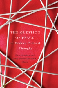 Toivo Koivukoski et David Edward Tabachnick - The Question of Peace in Modern Political Thought.