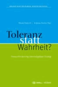 Toleranz statt Wahrheit? - Herausforderung interreligiöser Dialog.