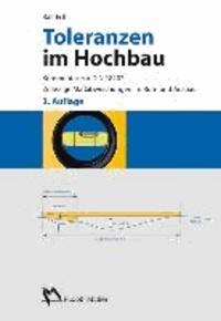 Toleranzen im Hochbau - Kommentar zur DIN 18202. Zulässige Maßabweichungen im Roh- und Ausbau..
