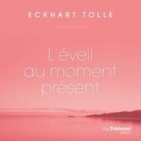Tolle Eckhart et Renée Gagnon - L'éveil au moment présent.