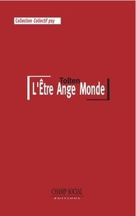 Tolten Tolten - L'Être Ange Monde.
