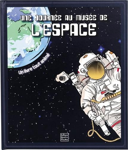 Tom Adams et Frédérique Fraisse - Une journée au musée de l'espace - Un livre tout animé.
