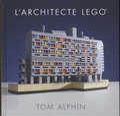 Tom Alphin - L'architecte Lego.