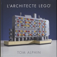 L'architecte Lego - Tom Alphin |