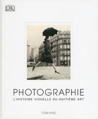 Tom Ang - Photographie - L'histoire visuelle du huitième art.