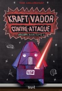Tom Angleberger - Origami Yoda Tome 2 : Kraft Vador contre-attaque.