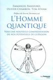 Tom Atham et Olivier Chambon - L'homme quantique - Vers une nouvelle compréhension de nos potentiels de guérison.