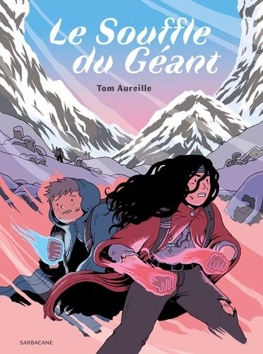 Tom Aureille - Le Souffle du Géant.
