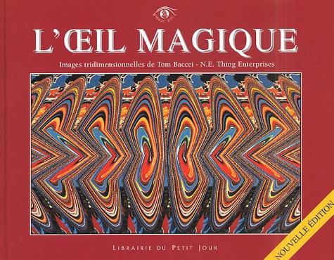 Tom Baccei et  Collectif - L'oeil magique - Images tridimensionnelles.