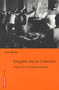 Tom Behan - Enquête sur la Camorra - Naples et ses réseaux mafieux.